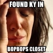 Crying lady - Found KY in BopBops closet
