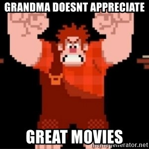 Wreck-It Ralph  - Grandma Doesnt appreCiate Great movies
