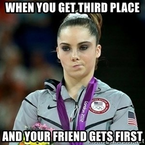 Not Impressed McKayla - When you get third place  And your friend gets first