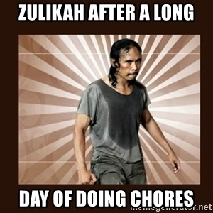 MadDog (The Raid) - zulikah after a long day of doing chores