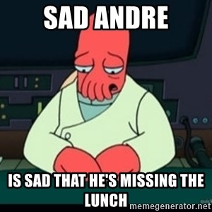 Sad Zoidberg - sad andre is sad that he's missing the lunch