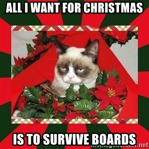 GRUMPY CAT ON CHRISTMAS - All I want for christmas Is to survive boards