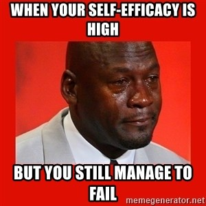 crying michael jordan - When Your Self-Efficacy is High But you still manage to fail