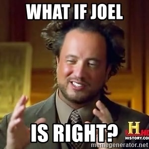Ancient Aliens - What if joel Is right?