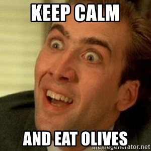 nicolas cage no me digas - kEEP CALM AND EAT OLIVES