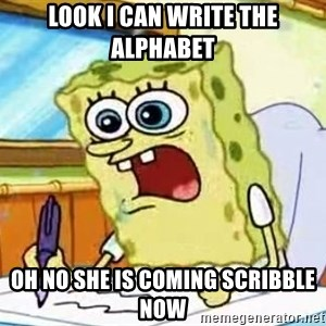 Spongebob What I Learned In Boating School Is - look i can write the alphabet oh no she is coming scribble now