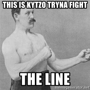 overly manly man - this is kytzo tryna fight the line