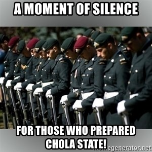 Moment Of Silence - A Moment of silence For those who prepared chola State!