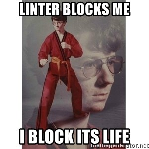 Karate Kid - linter blocks me i block its life