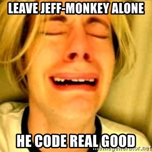 Leave Brittney Alone - Leave jeff-monkey alone he code real good