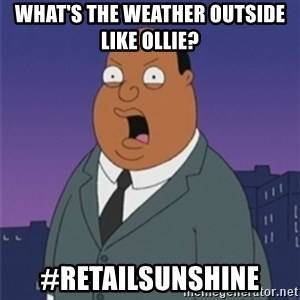 ollie williams - What's the weather outside like Ollie?  #retailsunshine