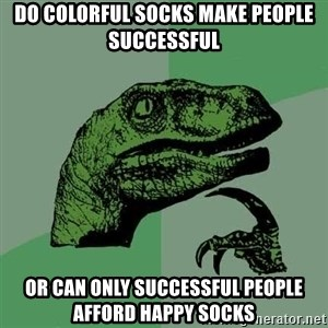 Raptor - Do colorful socks make people successful  Or can only SUCCESSFUL people afford happy socks