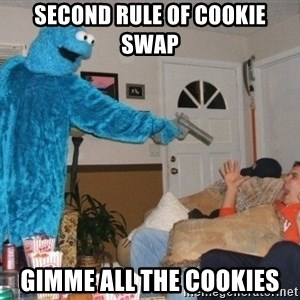 Bad Ass Cookie Monster - sECOND RULE OF COOKIE SWAP GIMME ALL THE COOKIES