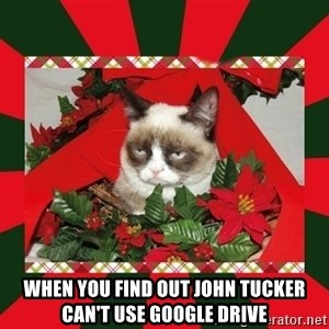 GRUMPY CAT ON CHRISTMAS - When you find out John Tucker can't use google drive