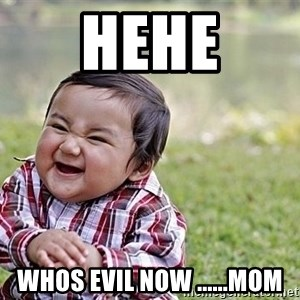 Evil Asian Baby - hehe whos evil now ......mom