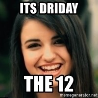 Friday Derp - Its Driday THe 12
