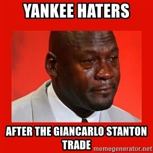 crying michael jordan - Yankee haters  after the Giancarlo Stanton trade