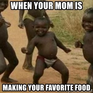 Black Kid - when your mom is  making your favorite food