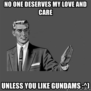 Grammar Guy - No one deserves my love and care unless you like gundams :^)
