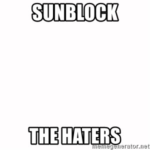 fondo blanco white background - SUNBLOCK THE HATERS