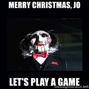 saw jigsaw meme - Merry Christmas, Jo Let's Play A Game