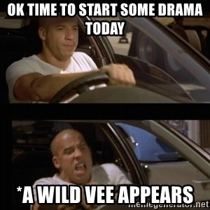 Vin Diesel Car - ok time to start some drama today *a wild vee appears