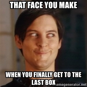 Peter Parker Spider Man - THAT FACE YOU MAKE WHEN YOU FINALLY GET TO THE LAST BOX