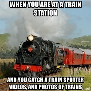 Success Train - When you are at a train station And you catch a train spotter videos, and photos of trains
