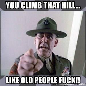 R. Lee Ermey - You climb that hill... Like old people fuck!!