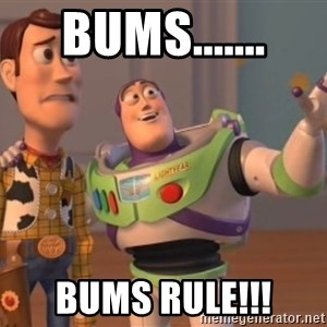 Tseverywhere - bums....... bums rule!!!