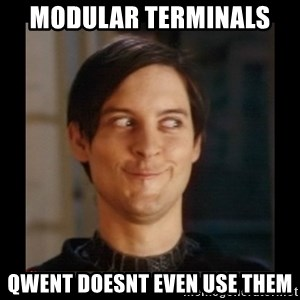 Tobey_Maguire - modular terminals  qwent doesnt even use them