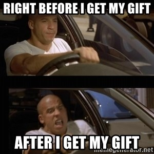 Vin Diesel Car - right before i get my gift after i get my gift