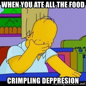 Homer Facepalm - When you ate all the food  Crimpling deppresion