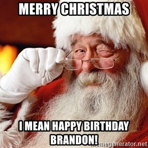 Capitalist Santa - Merry Christmas  I mean happy birthday Brandon!