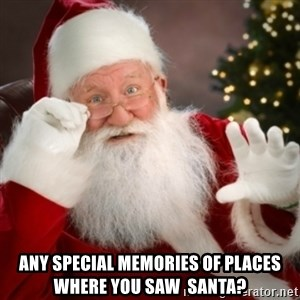 Santa claus - Any special memories of places where you saw  Santa?