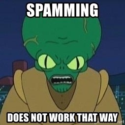 Morbo - Spamming Does not work that way