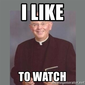 The Non-Molesting Priest - I like To watch