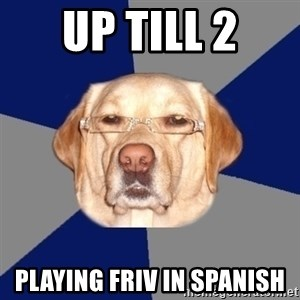 Racist Dawg - up till 2 playing friv in spanish