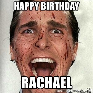 american psycho - Happy birthday Rachael