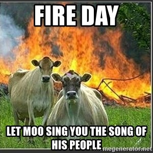 Evil Cows - Fire Day Let Moo sing you the song of his people
