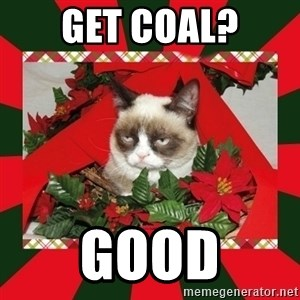 GRUMPY CAT ON CHRISTMAS - get coal? good