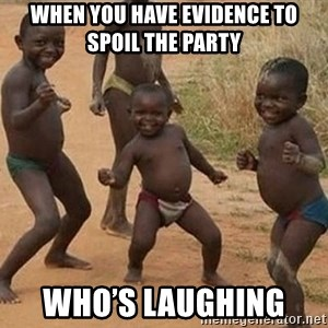 Dancing African Kid - When you have evidence to spoil the party Who's laughing