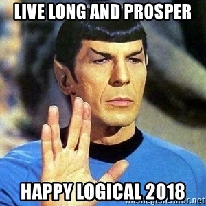 Spock - Live long and prosper Happy logical 2018