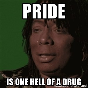 Rick James - Pride Is one hell of a drug