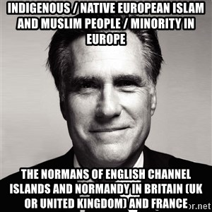 RomneyMakes.com - Indigenous / Native European Islam and Muslim People / Minority in Europe The Normans of English Channel Islands and Normandy in Britain (UK or United Kingdom) and France