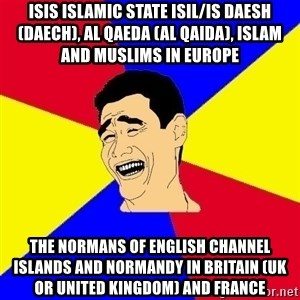 journalist - ISIS Islamic State ISIL/IS Daesh (Daech), Al Qaeda (Al Qaida), Islam and Muslims in Europe The Normans of English Channel Islands and Normandy in Britain (UK or United Kingdom) and France