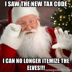 Santa claus - I Saw The New Tax Code I can no longer itemize the elves!!!