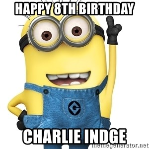 Despicable Me Minion - Happy 8th Birthday Charlie Indge