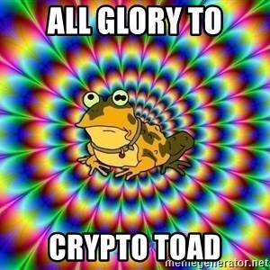 hypno toad - All Glory to Crypto toad