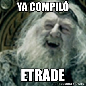 you have no power here - ya compiló etrade